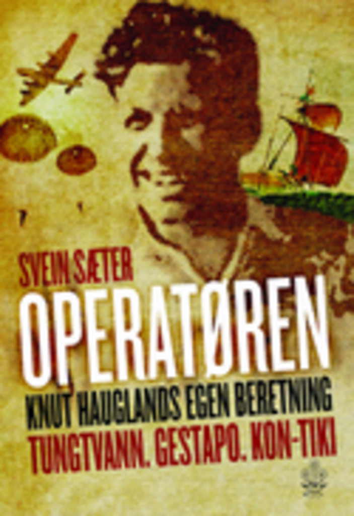 Operatøren : Knut Hauglands egen beretning
