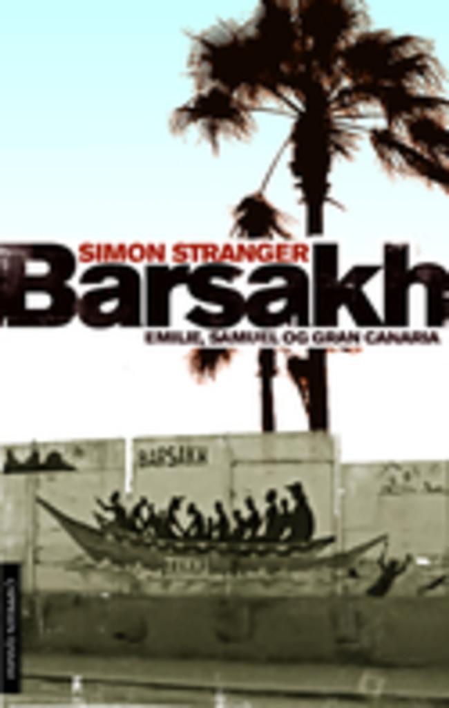 Barsakh : Emilie, Samuel og Gran Canaria : roman