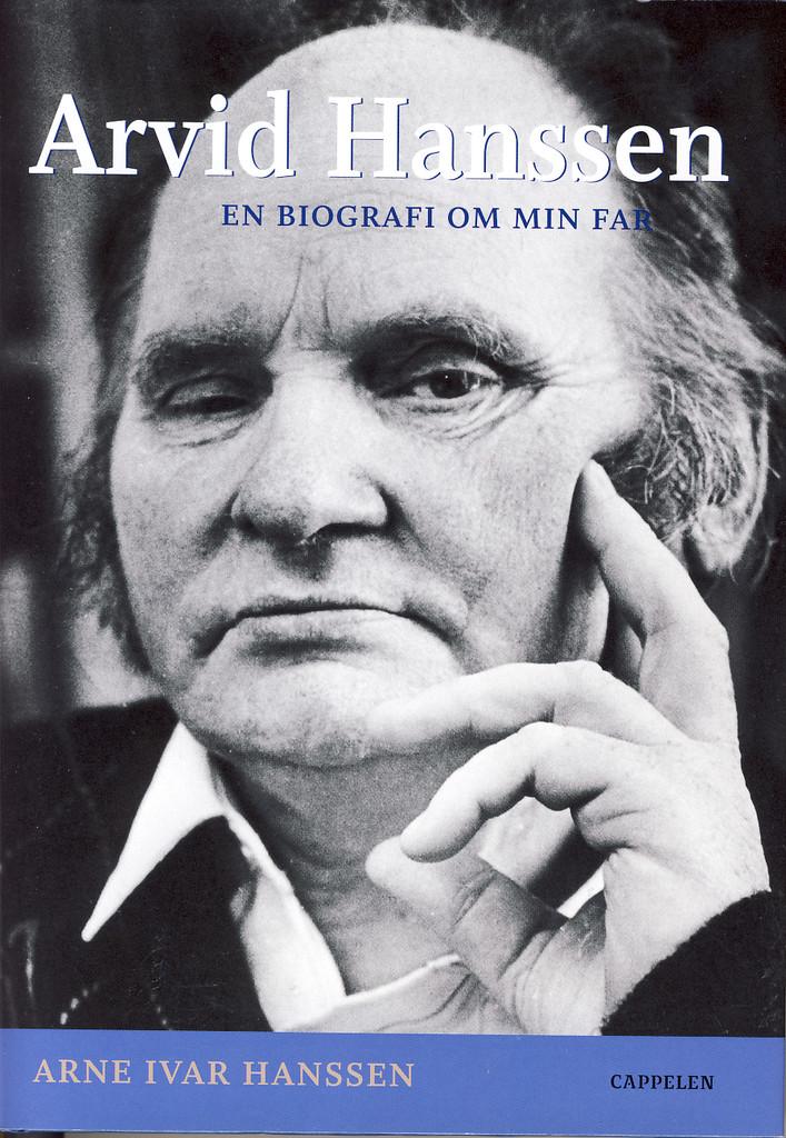 Arvid Hanssen : en biografi om min far