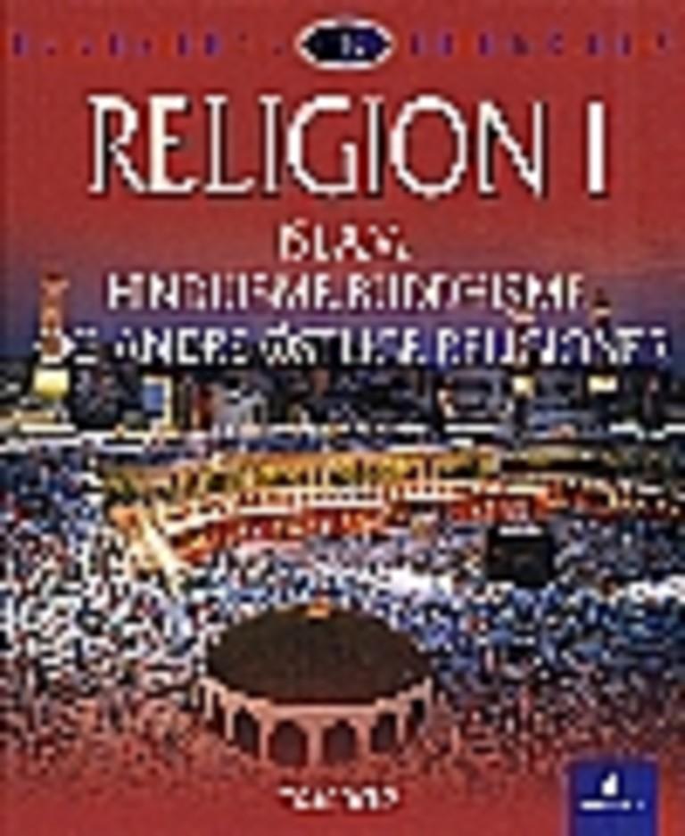 Religion I : Islam. Hinduisme, buddhisme og andre østlige religioner