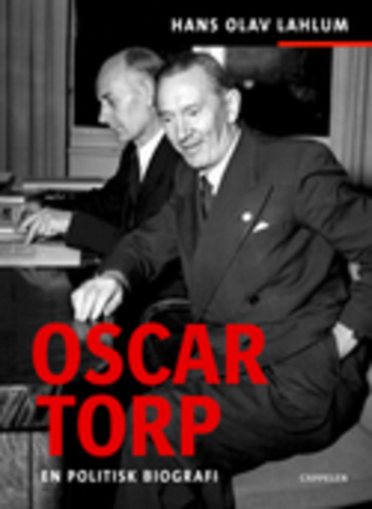 Oscar Torp : en politisk biografi