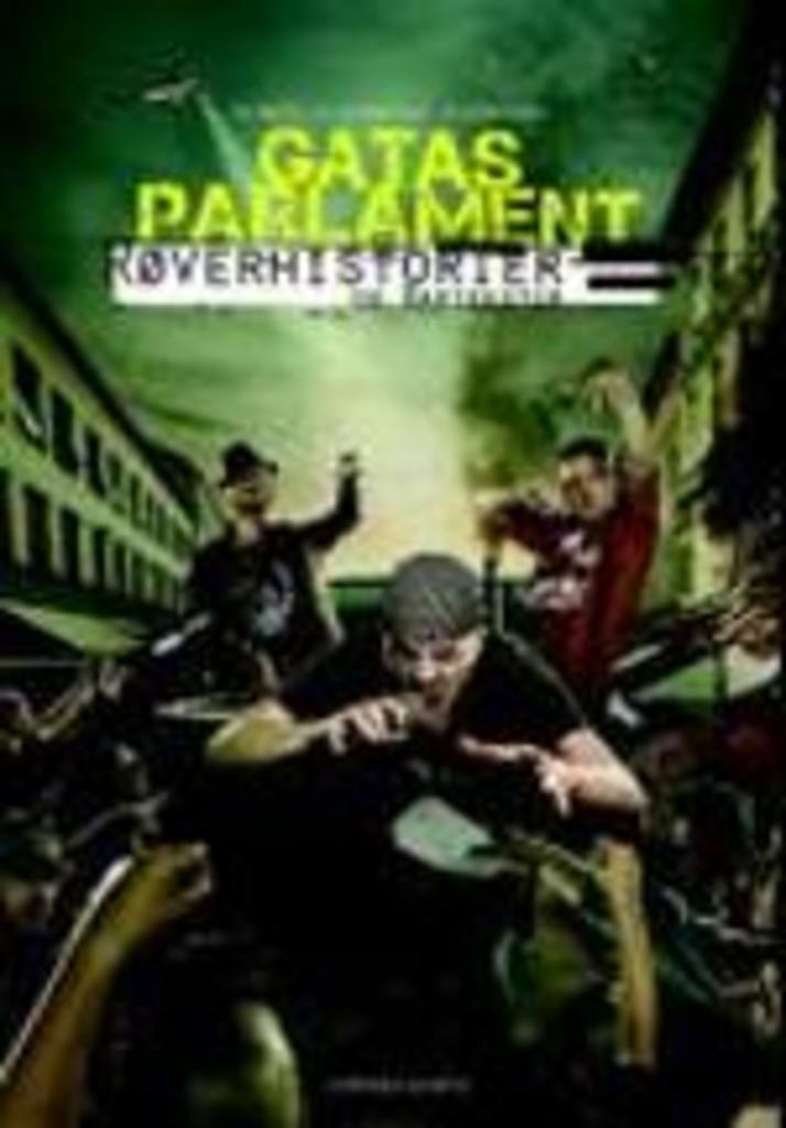 Gatas parlament : Røverhistorier og raptekster