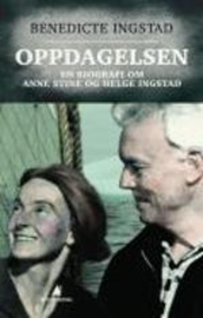 Oppdagelsen (2) : En biografi om Anne Stine og Helge Ingstad