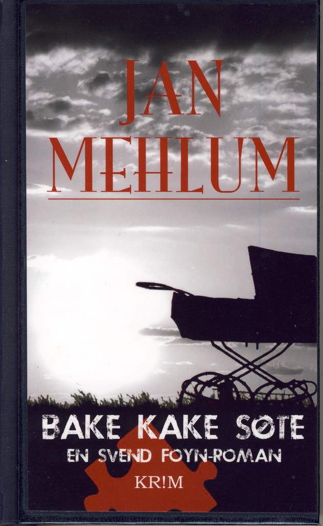 Bake kake søte : en kriminalroman