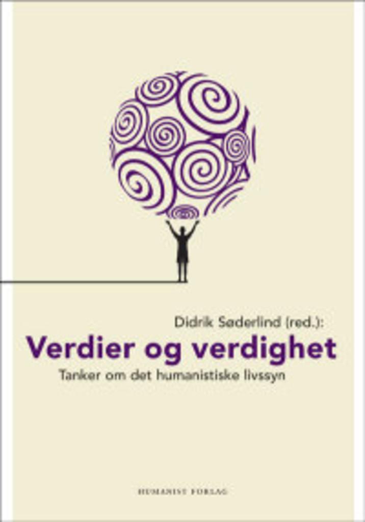 Verdier og verdighet : tanker om humanismen