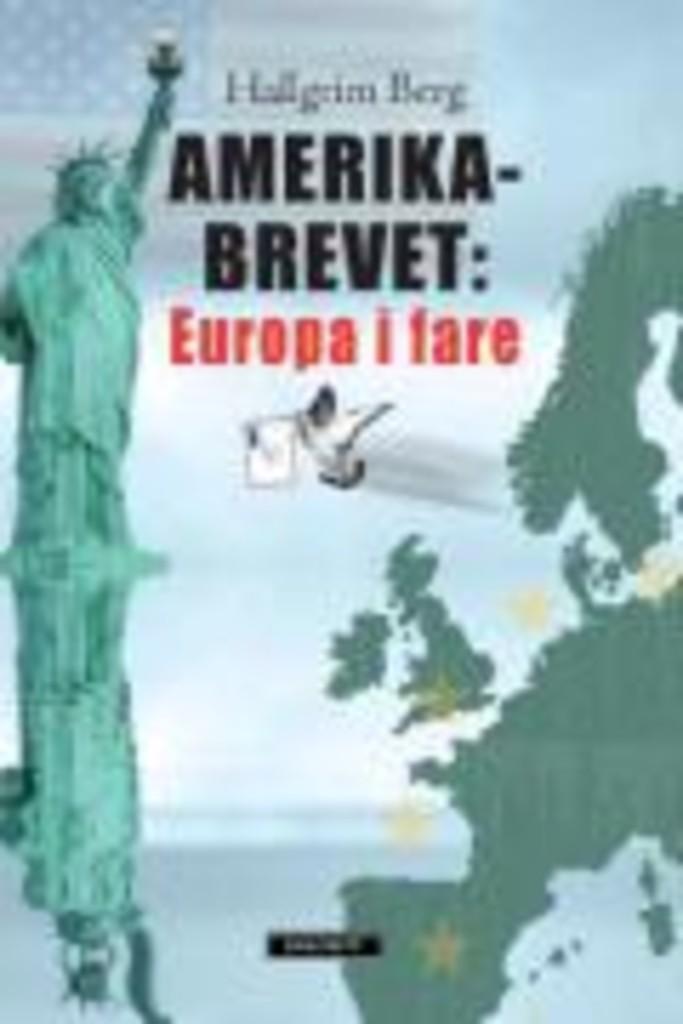 Amerikabrevet : Europa i fare