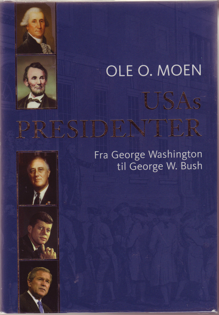 USAs presidenter : fra George Washington til George W. Bush