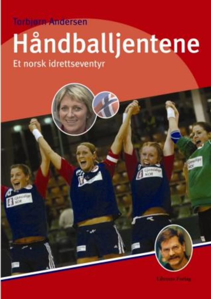 Håndballjentene : et norsk idrettseventyr