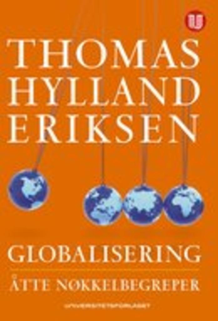 Globalisering : åtte nøkkelbegreper