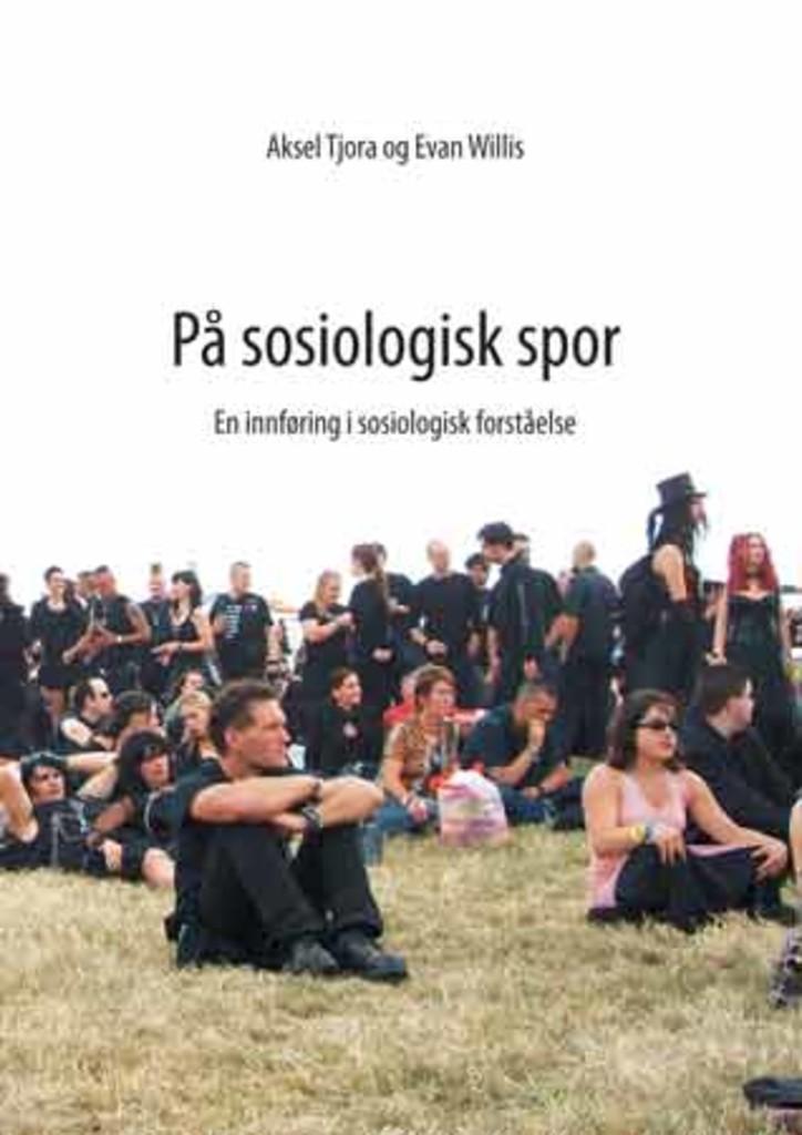 På sosiologisk spor : en innføring i sosiologisk forståelse