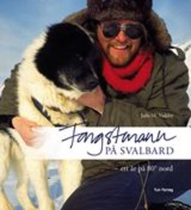 Fangstmann på Svalbard : ett år på 80° nord