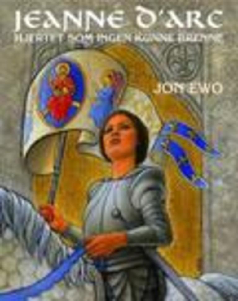 Hjertet som ingen kunne brenne : En reise til Jeanne d'Arc
