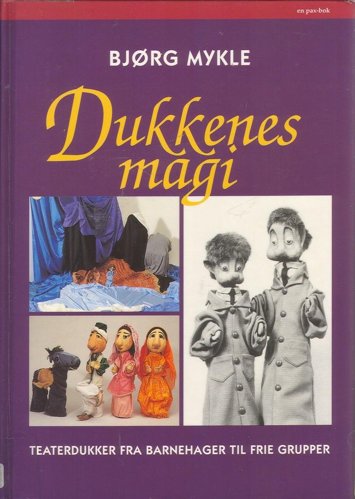 Dukkenes magi : teaterdukker fra barnehager til frie grupper
