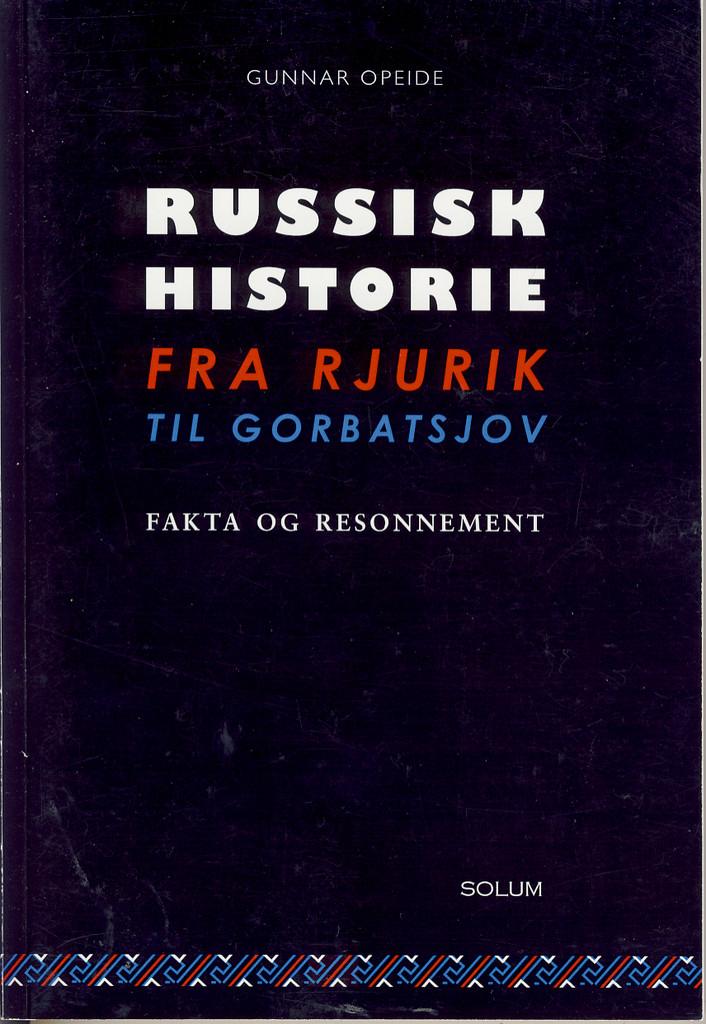 Russisk historie fra Rjurik til Gorbatsjov : fakta og resonnement