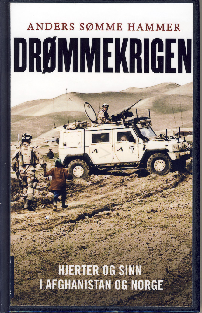 Drømmekrigen : hjerter og sinn i Afghanistan og Norge