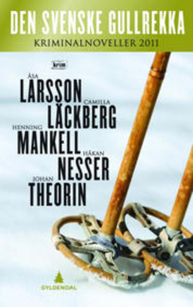 Den svenske gullrekka : krimnoveller 2011