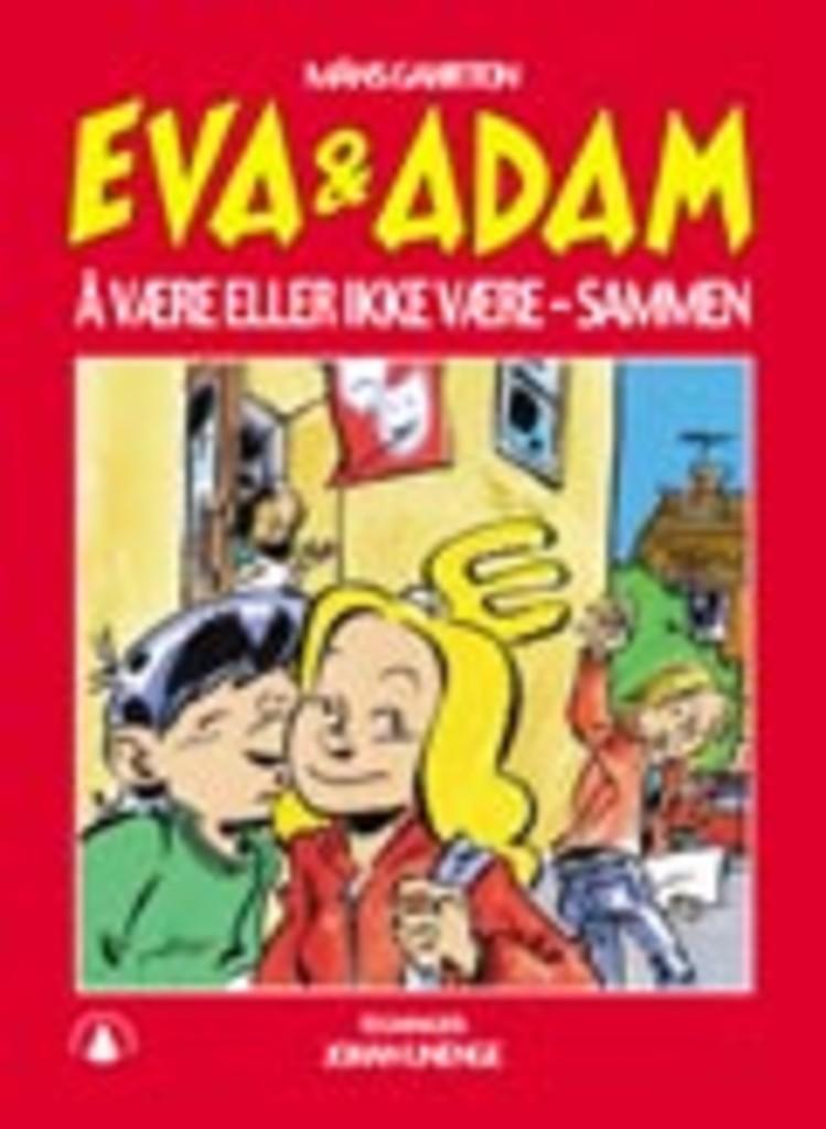 Eva & Adam : Å være eller ikke være - sammen . 2