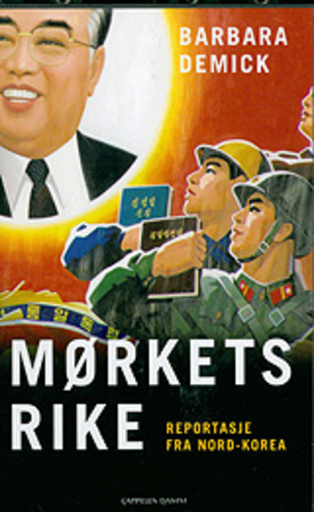 Mørkets rike : reportasje fra Nord-Korea