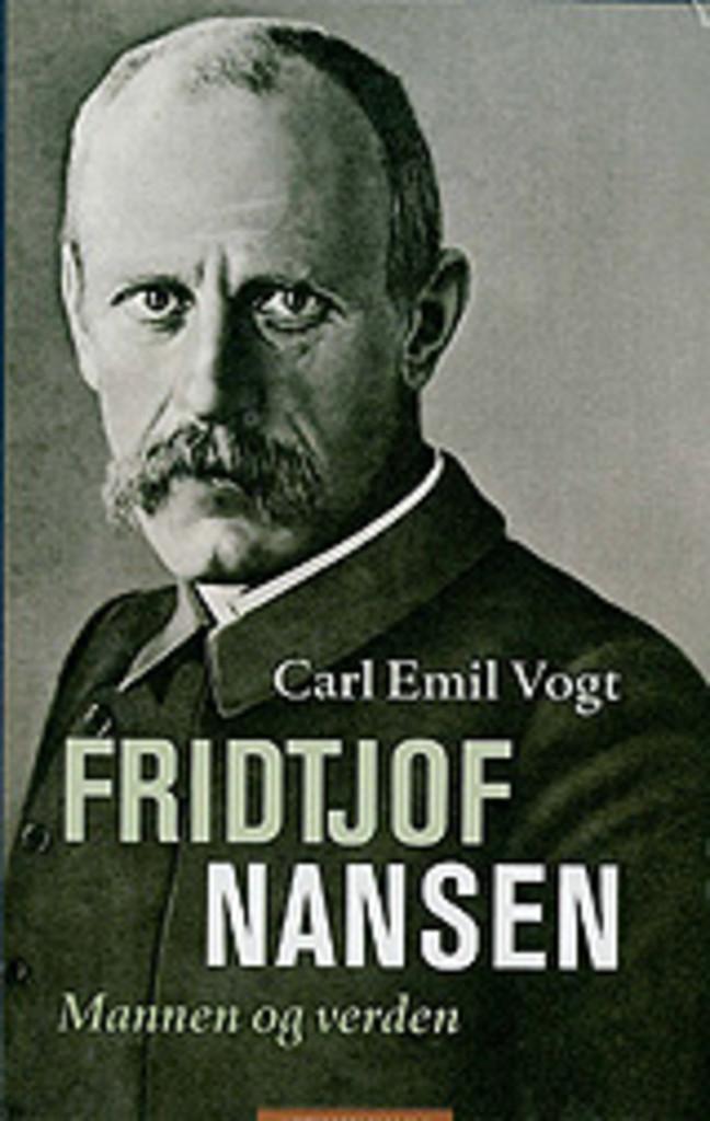 Fridtjof Nansen : mannen og verden