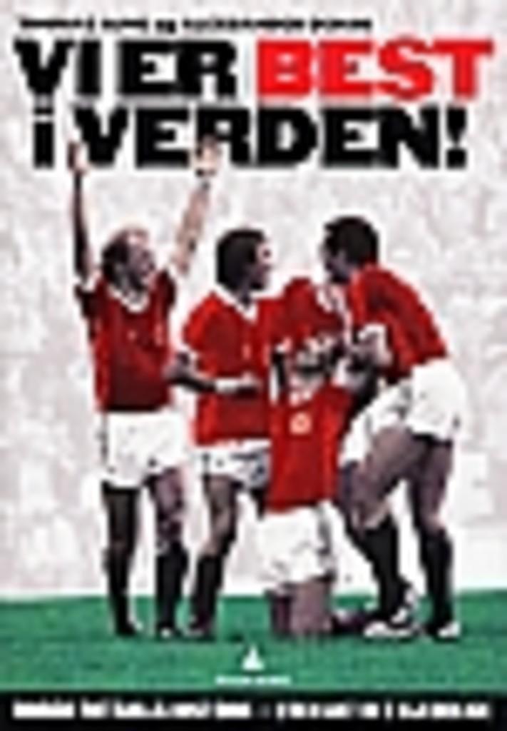Vi er best i verden! : norsk fotballs historie - uten alt det kjedelige