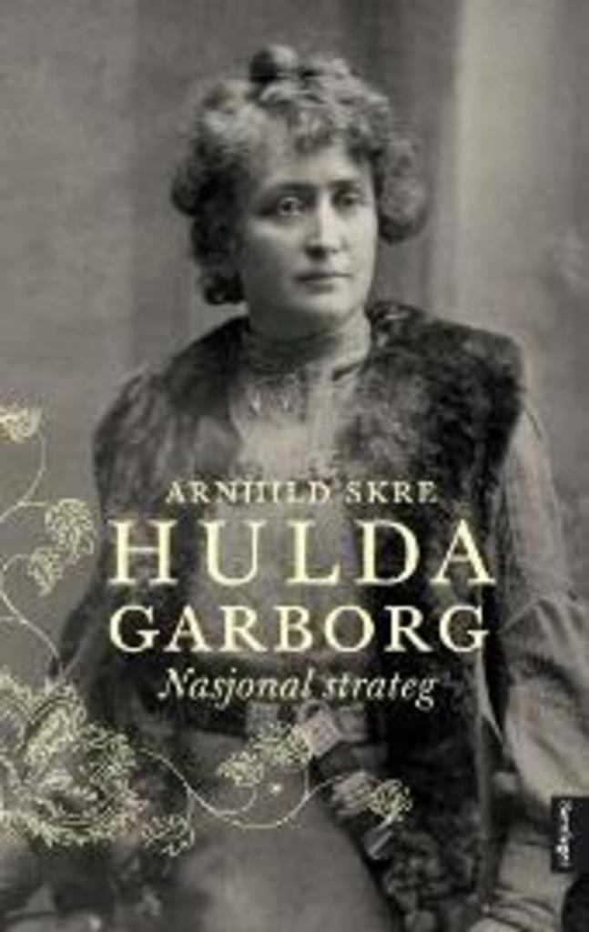 Hulda Garborg : nasjonal strateg