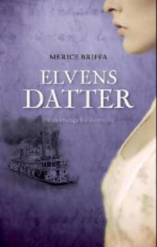 Elvens datter (3) : En slektssaga fra Australia