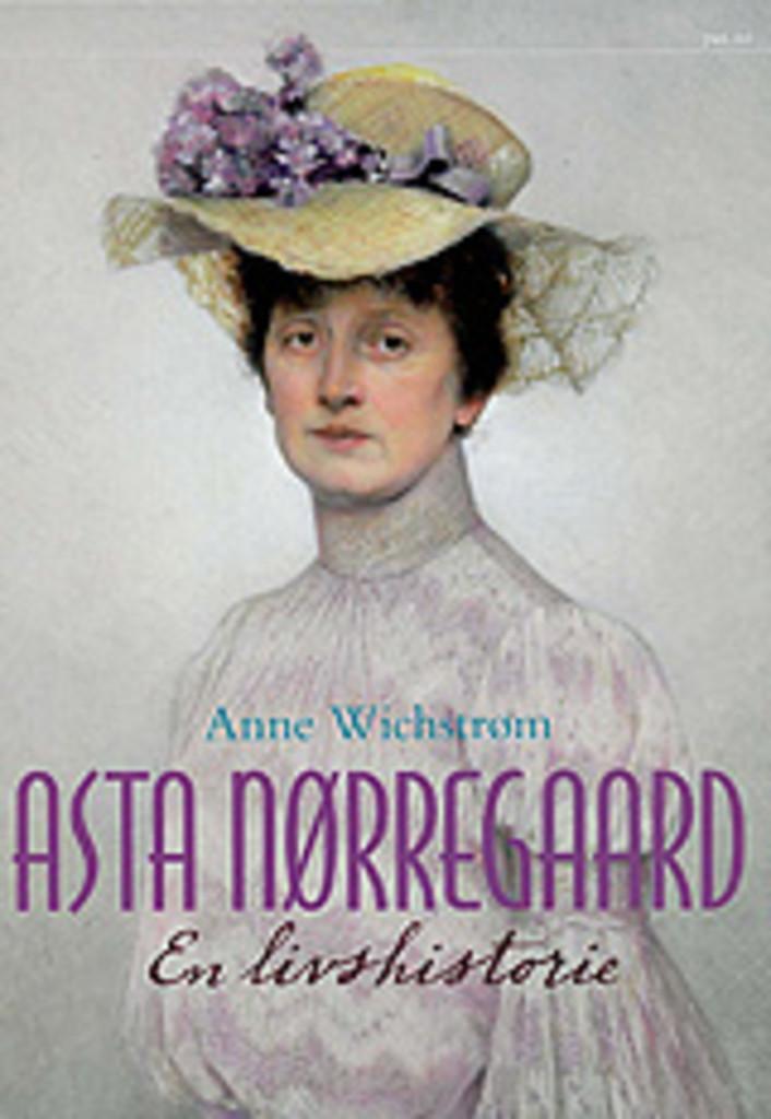 Asta Nørregaard : en livshistorie