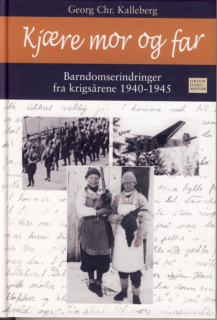 Kjære mor og far : barndomserindringer fra krigsårene 1940-1945