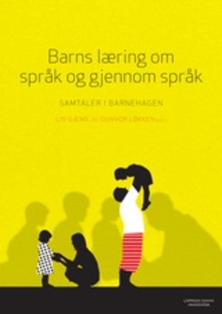Barns læring om språk og gjennom språk : samtaler i barnehagen