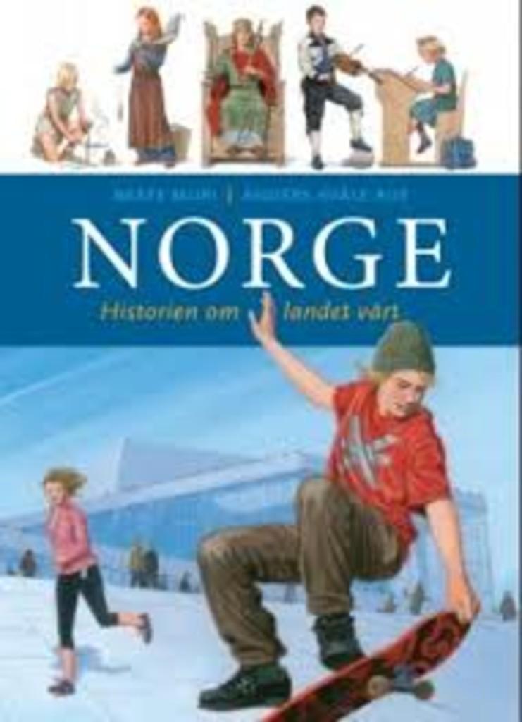 Norge : Historien om landet vårt