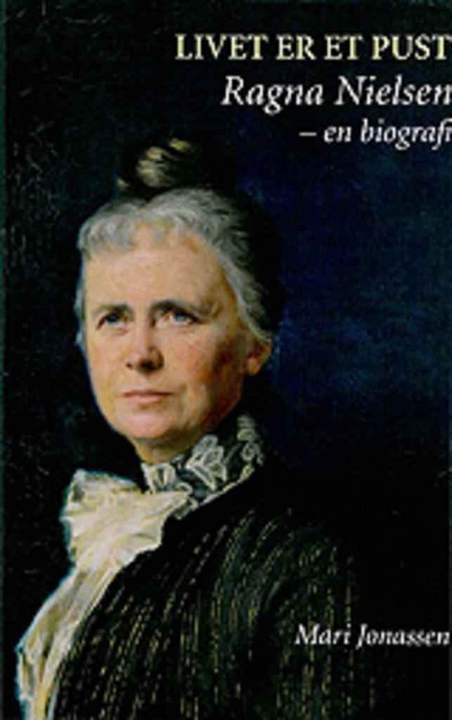 Livet er et pust : Ragna Nielsen : en biografi