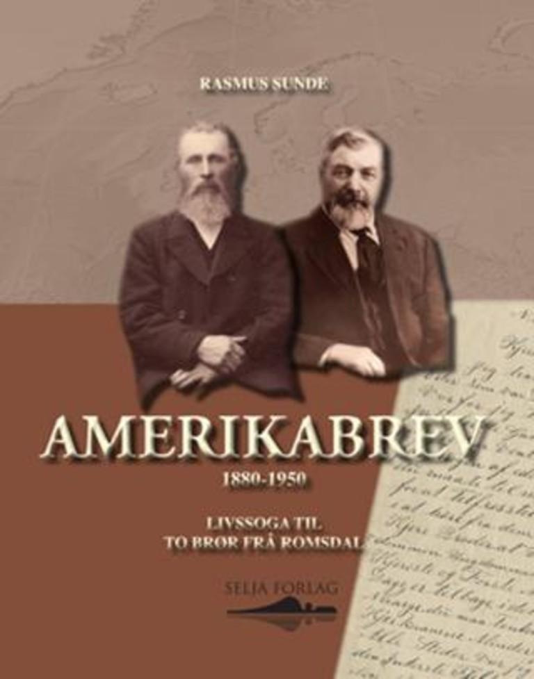 Amerikabrev : 1880-1950 : livssoga til to brør frå Romsdal
