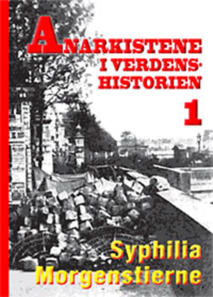 Anarkistene i verdenshistorien . 1