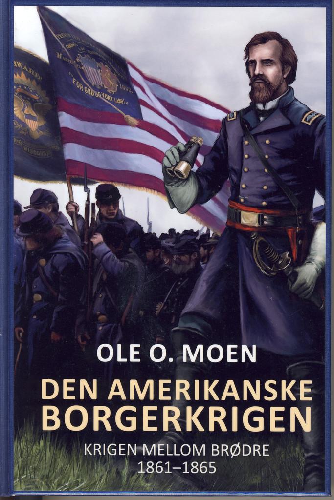 Den amerikanske borgerkrigen : krigen mellom brødre : 1861-1865