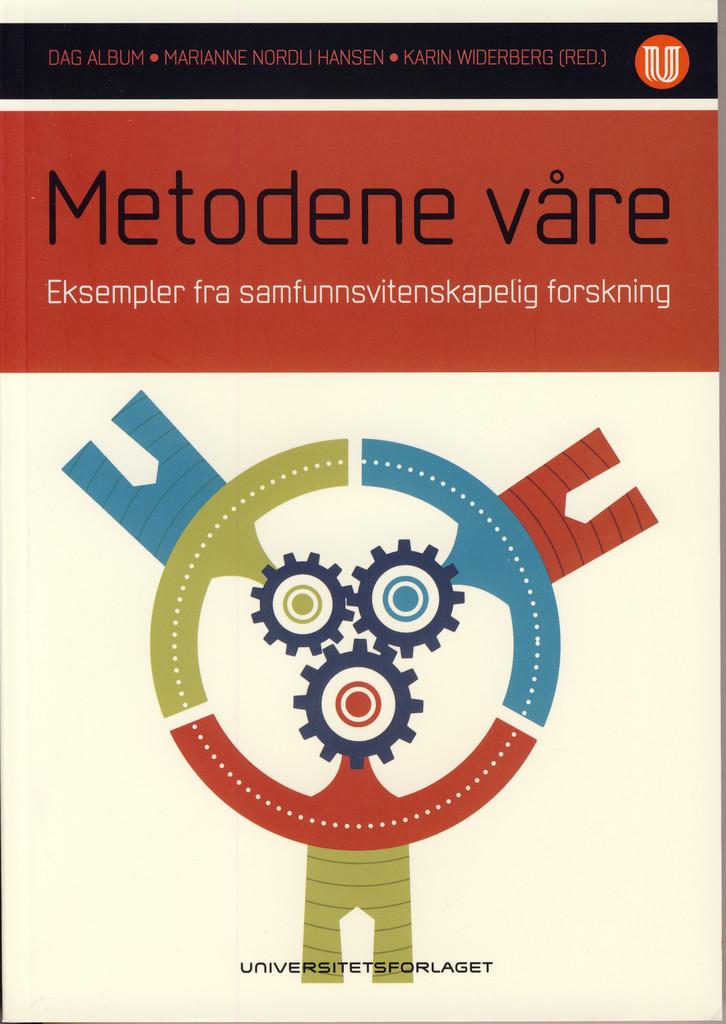 Metodene våre : eksempler fra samfunnsvitenskapelig forskning