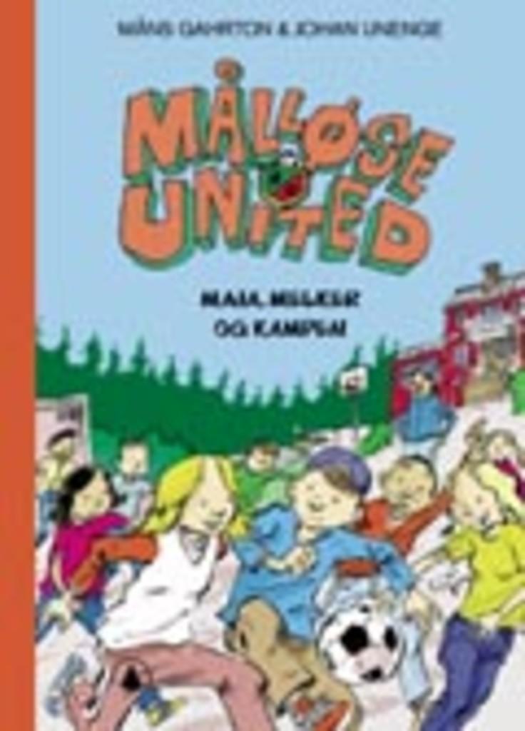 Målløse United : Maja, Melker og kampen