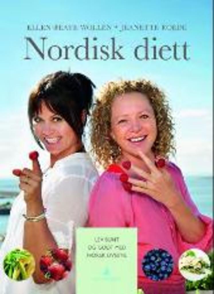Nordisk diett : lev sunt og godt med norsk livsstil