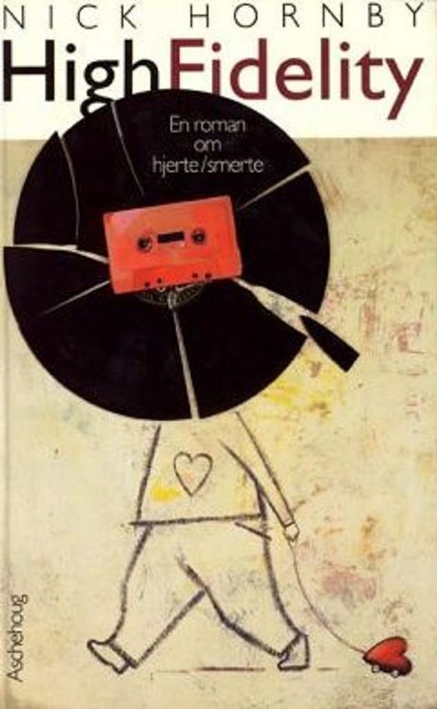 High fidelity : en roman om hjerte/smerte