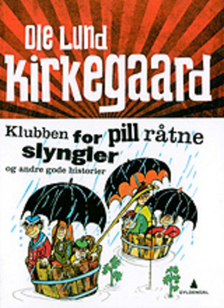 Klubben for pill råtne slyngler : og andre gode historier