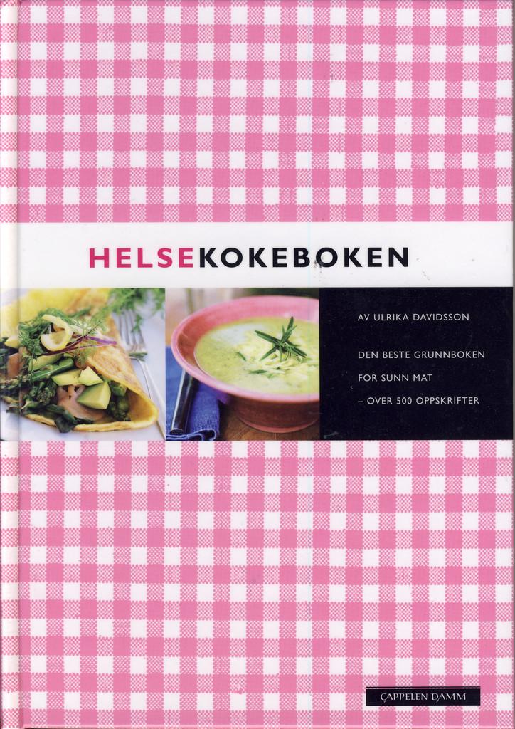 Helsekokeboken : den beste grunnboken for sunn mat : over 500 oppskrifter