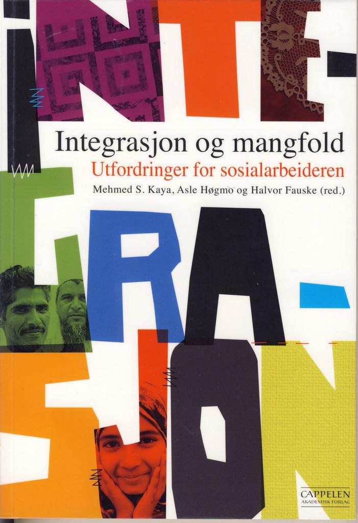 Integrasjon og mangfold : utfordringer for sosialarbeideren
