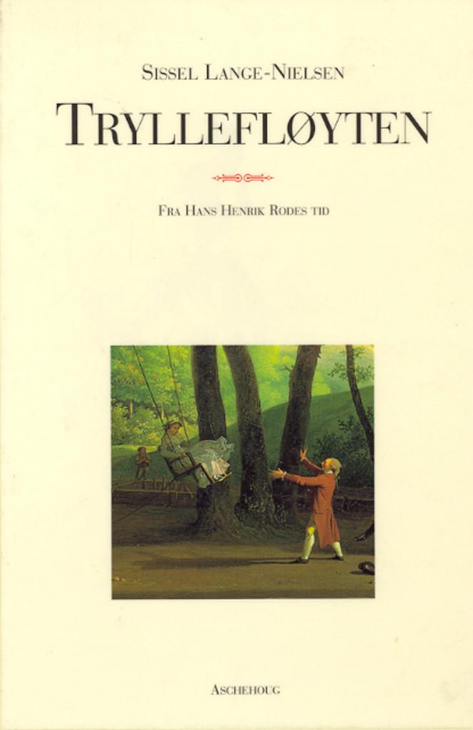 Tryllefløyten : [bind 2] : fra Hans Henrik Rodes tid : roman