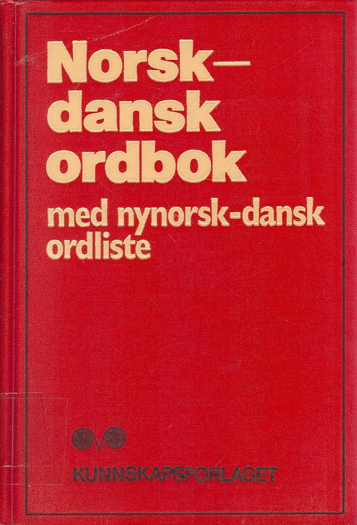 Norsk-dansk ordbok : med nynorsk-dansk ordliste