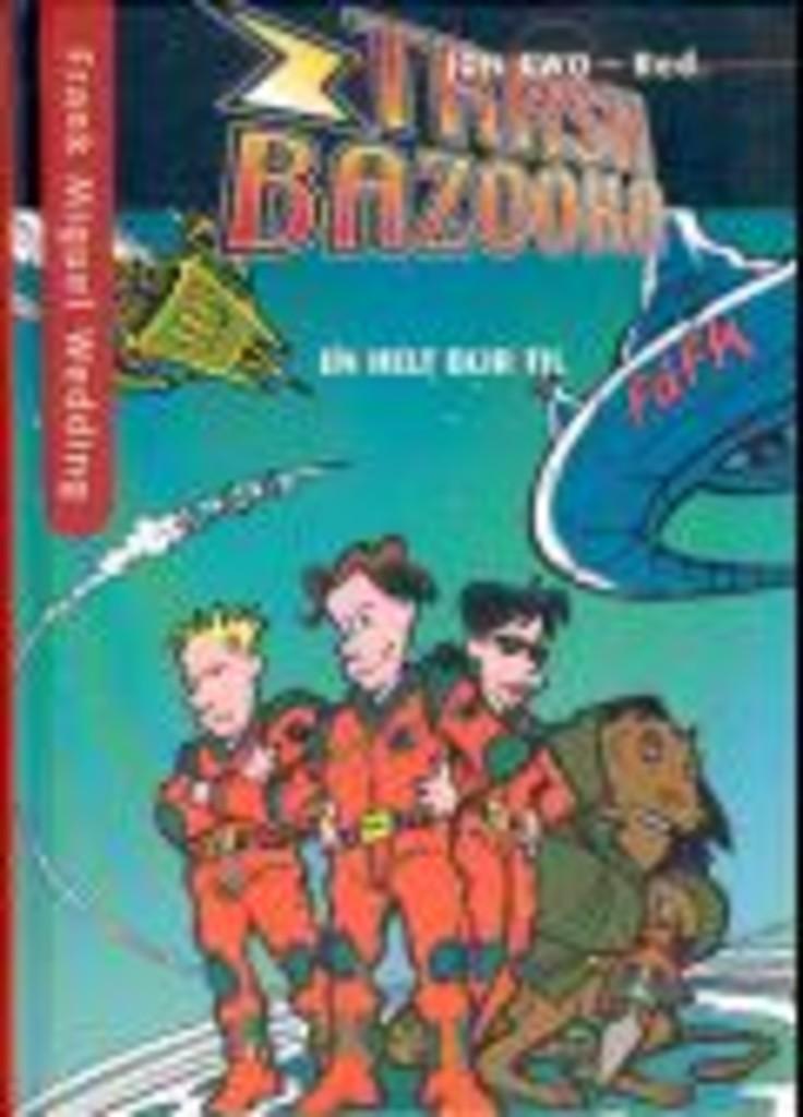 Trash Bazooka : første bok:En helt blir til