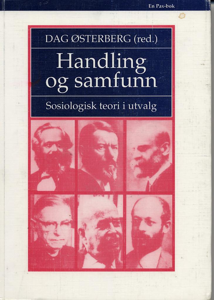 Handling og samfunn : sosiologisk teori i utvalg