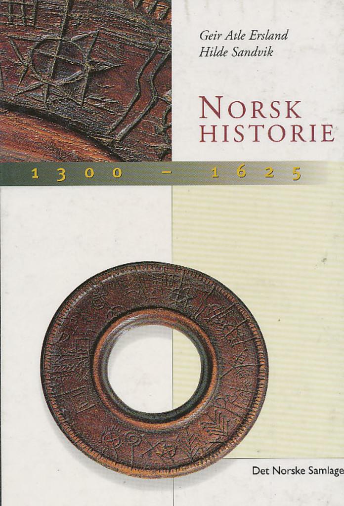 Norsk historie : 1300-1625. B.2 : eit rike tek form