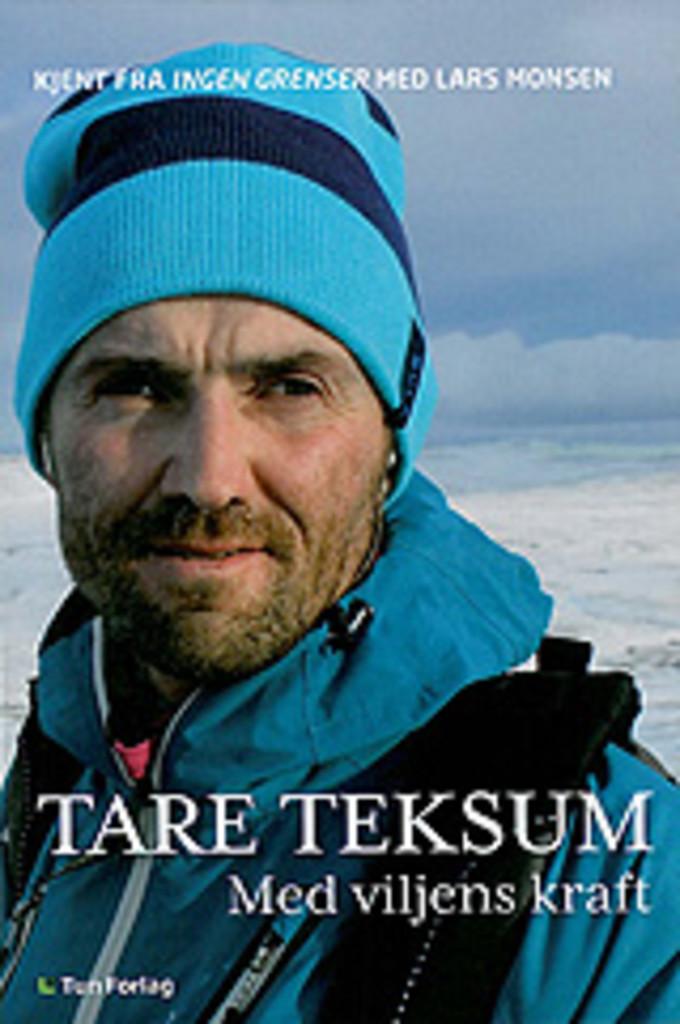 Tare Teksum - med viljens kraft