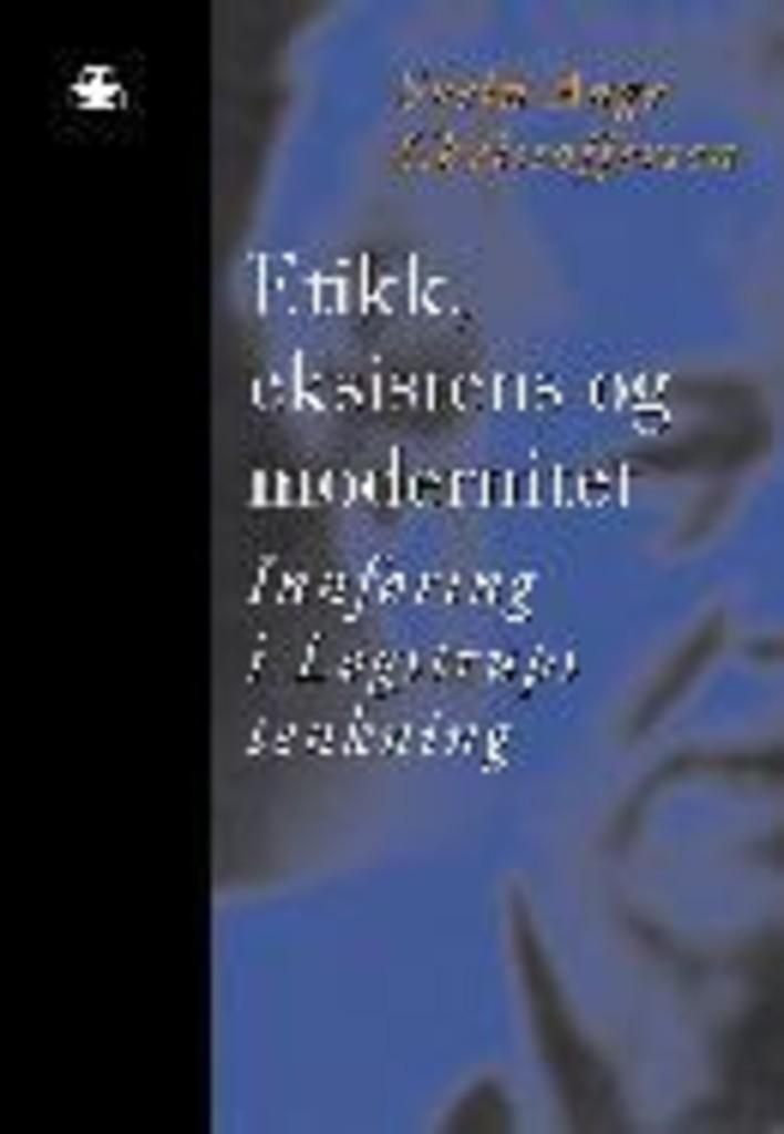 Etikk, eksistens og modernitet