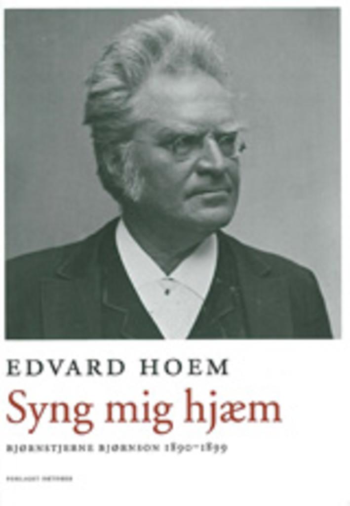 Syng mig hjæm (3) : Bjørnstjerne Bjørnson : 1890-1899