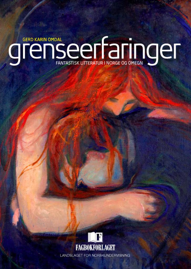 Grenseerfaringer : fantastisk litteratur i Norge og omegn